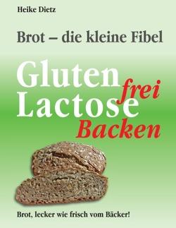 Brot – die kleine Fibel von Dietz,  Heike