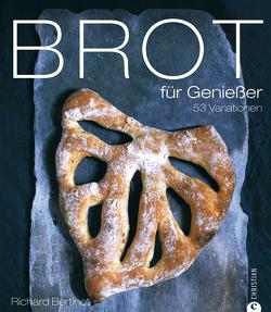 Brot für Genießer von Bertinet,  Richard