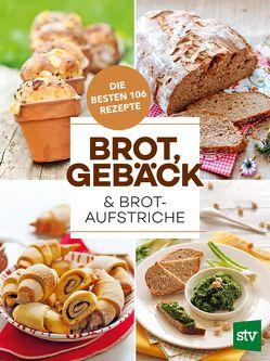 Brot, Gebäck & Brotaufstriche von Stocker Verlag,  Leopold