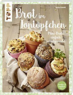 Brot im Tontöpfchen (kreativ & köstlich) von Schmidt,  Karina