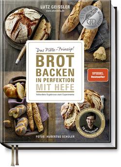 Brot backen in Perfektion von Geißler,  Lutz, Schüler,  Hubertus