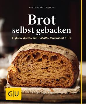 Brot selbst gebacken von Müller-Urban,  Kristiane