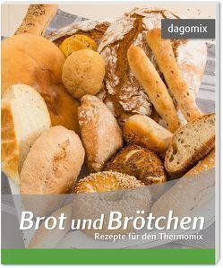 Brot und Brötchen Rezepte für den Thermomix von Dargewitz,  Andrea, Dargewitz,  Gabriele