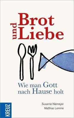 Brot und Liebe von Camus,  Ariane, Lemme,  Matthias, Niemeyer,  Susanne