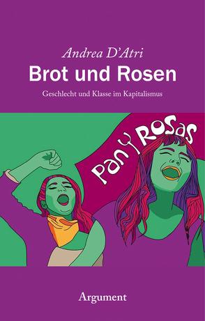 Brot und Rosen von D'Atri,  Andrea, Schön,  Lilly