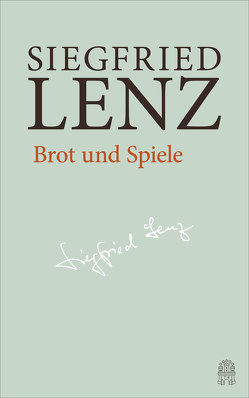 Brot und Spiele von Berg,  Günter, Detering,  Heinrich, Lenz,  Siegfried, Roffmann,  Astrid
