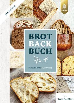 Brotbackbuch Nr. 4 von Geißler,  Lutz
