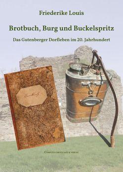 Brotbuch, Burg und Buckelspritz von Louis,  Friederike