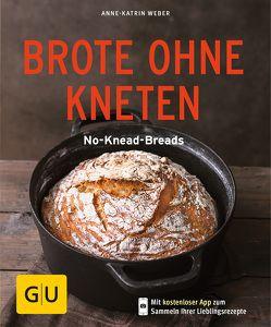 Brote ohne Kneten von Weber,  Anne-Katrin