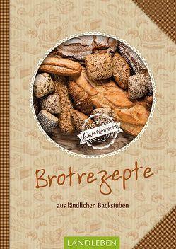Brotrezepte – Aus Ländlichen Backstuben von N.,  N.