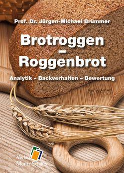 Brotroggen – Roggenbrot von Brümmer,  Prof. Dr. Jürgen-Michael