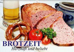 Brotzeit. Herzhaft und beliebt (Wandkalender 2019 DIN A2 quer) von Stanzer,  Elisabeth