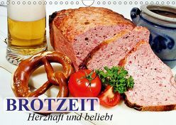 Brotzeit. Herzhaft und beliebt (Wandkalender 2019 DIN A4 quer) von Stanzer,  Elisabeth