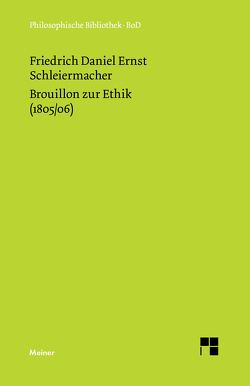 Brouillon zur Ethik (1805/06) von Birkner,  Hans J, Schleiermacher,  Friedrich