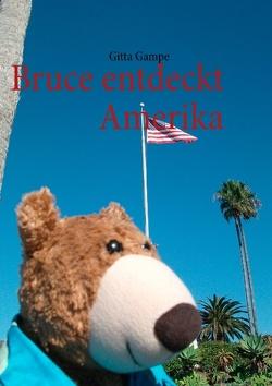 Bruce entdeckt Amerika von Gampe,  Gitta