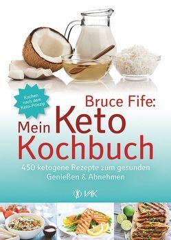 Bruce Fife: Mein Keto-Kochbuch von Fife,  Bruce