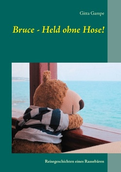 Bruce – Held ohne Hose! von Gampe,  Gitta