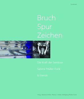 Bruch – Spur – Zeichen von Höller,  Barbara, Hölter,  Maria, Müller-Funk,  Wolfgang