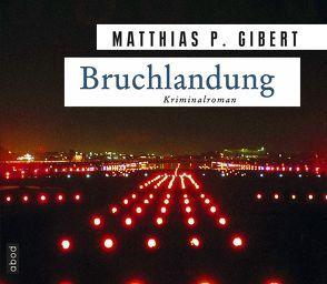 Bruchlandung von Gibert,  Matthias P., Lühn,  Matthias