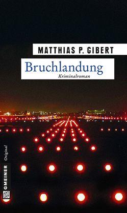 Bruchlandung von Gibert,  Matthias P.