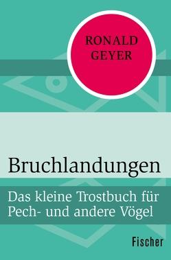 Bruchlandungen von Geyer,  Ronald