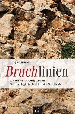 Bruchlinien von Taxacher,  Gregor