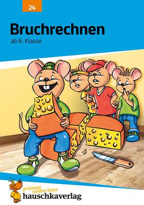 Bruchrechnen ab 6. Klasse von Bayerl,  Linda, Feil,  Karl, Hauschka,  Adolf, Knapp,  Martina, Thiele,  Rainer