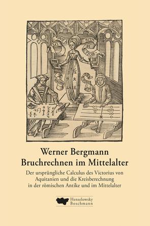 Bruchrechnen im Mittelalter von Bergmann,  Werner