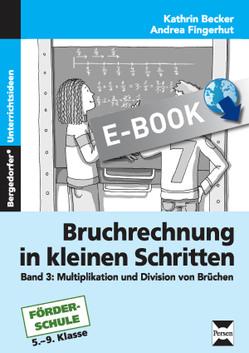 Bruchrechnung in kleinen Schritten 3 von Becker,  Kathrin, Fingerhut,  Andrea