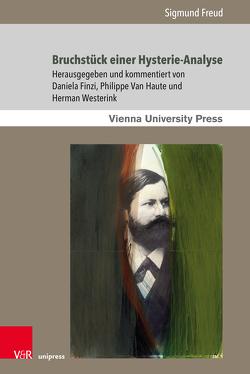 Bruchstück einer Hysterie-Analyse von Finzi,  Daniela, Freud,  Sigmund, van Haute,  Philippe, Westerink,  Herman