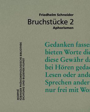 Bruchstücke 2 von Schneider,  Friedhelm