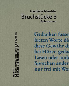 Bruchstücke 3 von Schneider,  Friedhelm