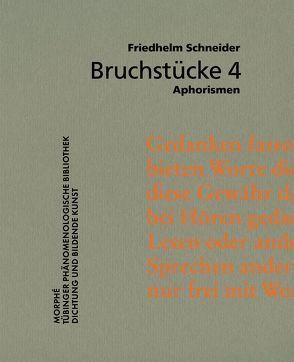 Bruchstücke 4 von Schneider,  Friedhelm