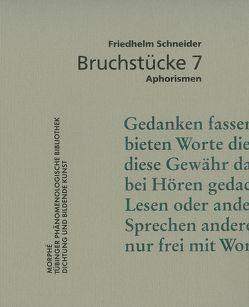 Bruchstücke 7 von Schneider,  Friedhelm