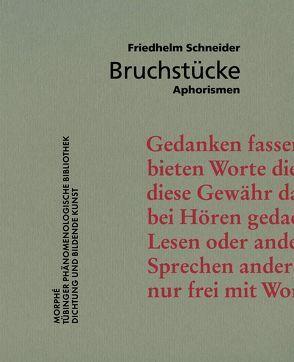 Bruchstücke von Schneider,  Friedhelm