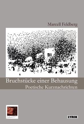 Bruchstücke einer Behausung von Breuer,  Theo, Feldberg,  Marcell, Pop,  Traian
