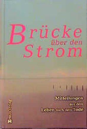 Brücke über den Strom von von Engelhardt,  Wilfried