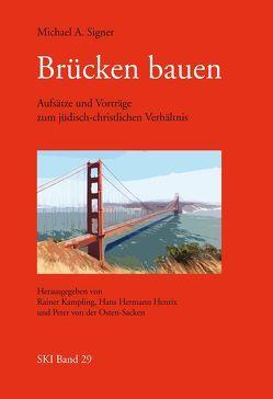 Brücken bauen von Henrix,  Hans Hermann, Kampling,  Rainer, Signer,  Michael A, von der Osten-Sacken,  Peter