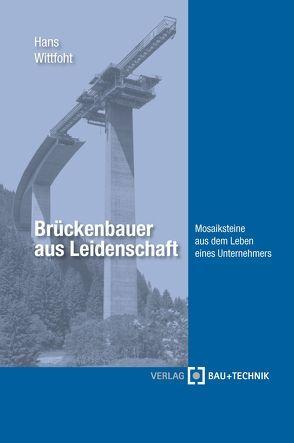 Brückenbauer aus Leidenschaft von Wittfoht