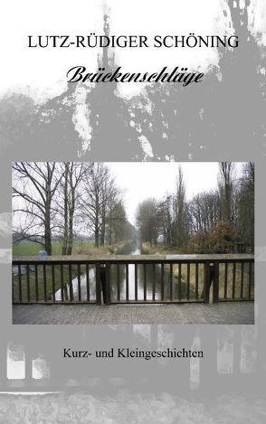 Brückenschläge von Schöning,  Lutz R