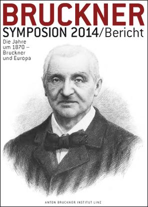 Bruckner Symposion Linz 2014 von Lindner,  Andreas, Petermayr,  Klaus