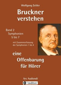 Bruckner verstehen – eine Offenbarung für Hörer von Zeitler,  Wolfgang