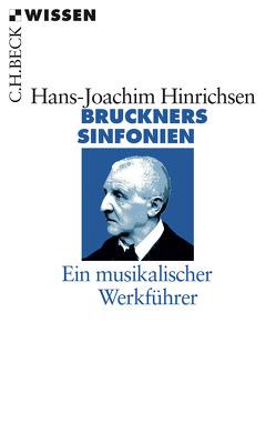 Bruckners Sinfonien von Hinrichsen,  Hans-Joachim