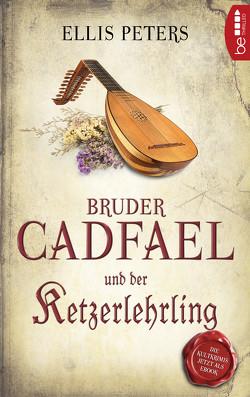 Bruder Cadfael und der Ketzerlehrling von Peters,  Ellis, Wiemken,  Christel