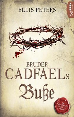 Bruder Cadfaels Buße von Peters,  Ellis, Schatzhauser,  K.