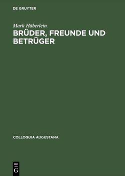 Brüder, Freunde und Betrüger von Häberlein ,  Mark
