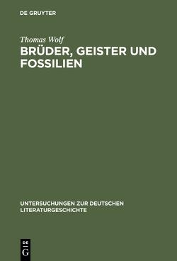 Brüder, Geister und Fossilien von Wolf,  Thomas