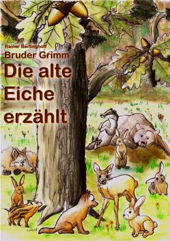 Bruder Grimm – Die alte Eiche erzählt von Berlinghoff,  Rainer