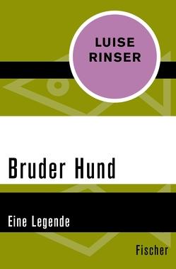 Bruder Hund von Rinser,  Luise