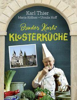 Bruder Karls Klosterküche von Hoff,  Ursula, Köllner,  Maria, Thier,  Karl